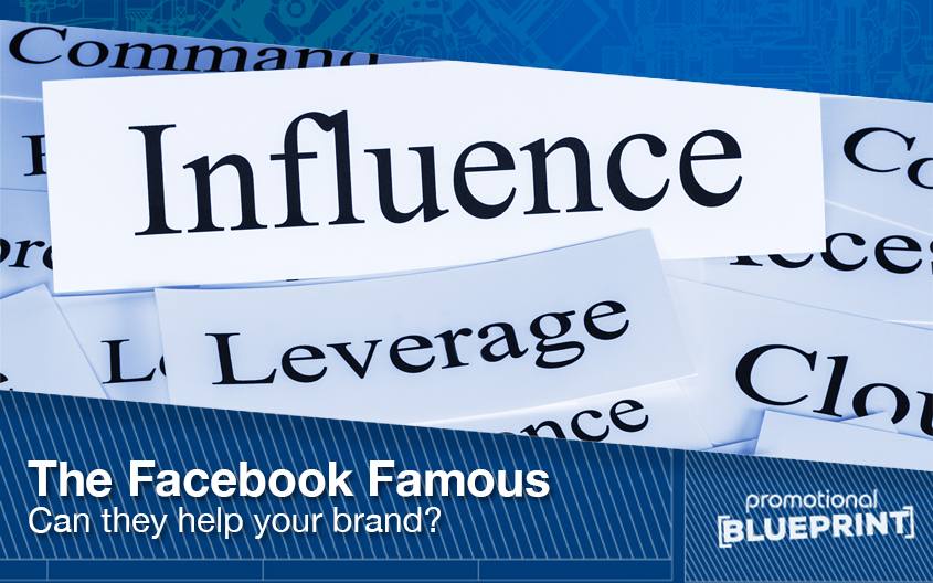 The Facebook Famous – Can They Help Your Brand?