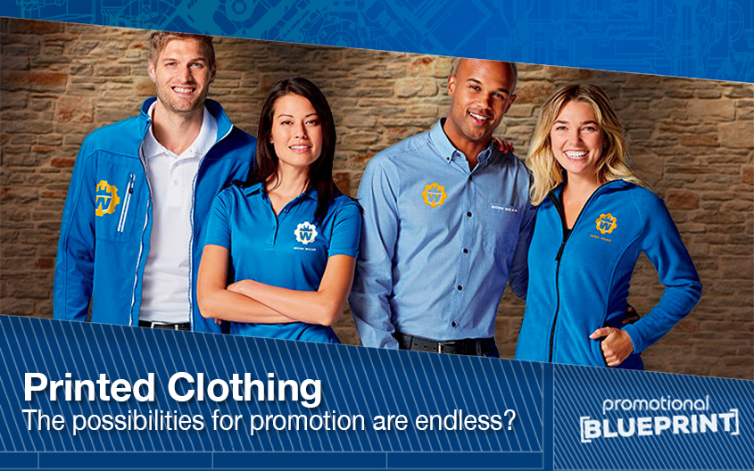 Printed Clothing – Why The Possibilities For Promotion Are Endless