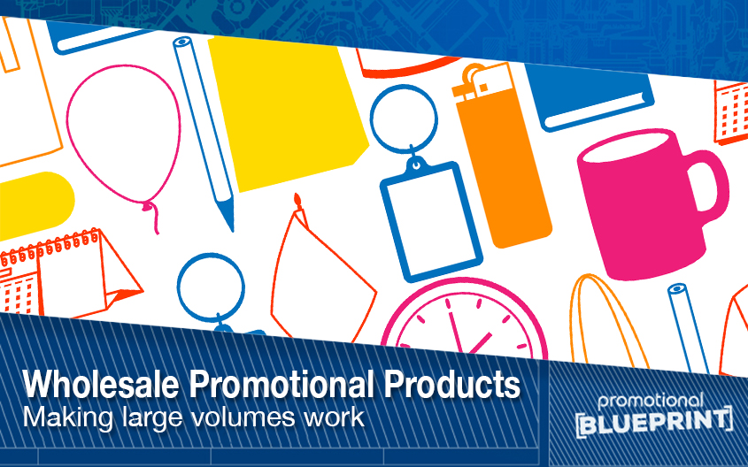 Wholesale Promotional Products – Making Large Volumes Work