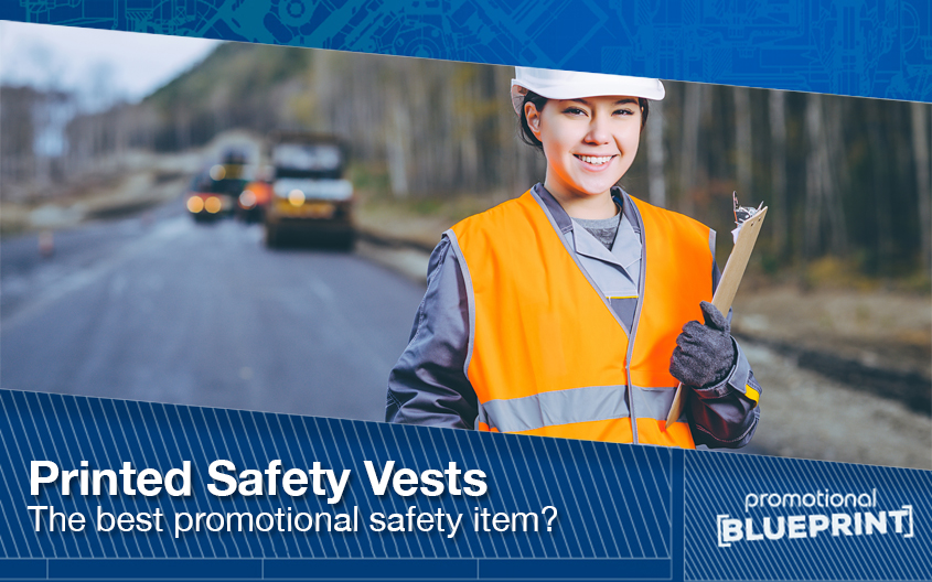 Printed Safety Vests – The Best Promotional Safety Item?