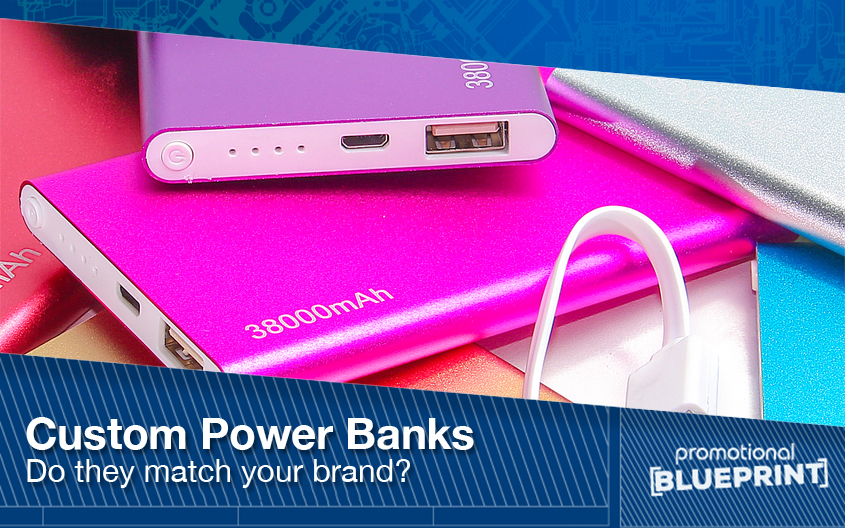 Custom Power Banks - Do They Match Your Brand?