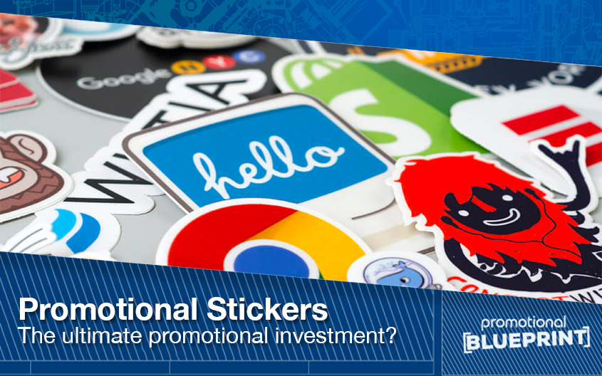 Promotional Stickers – The Ultimate Promotional Investment?