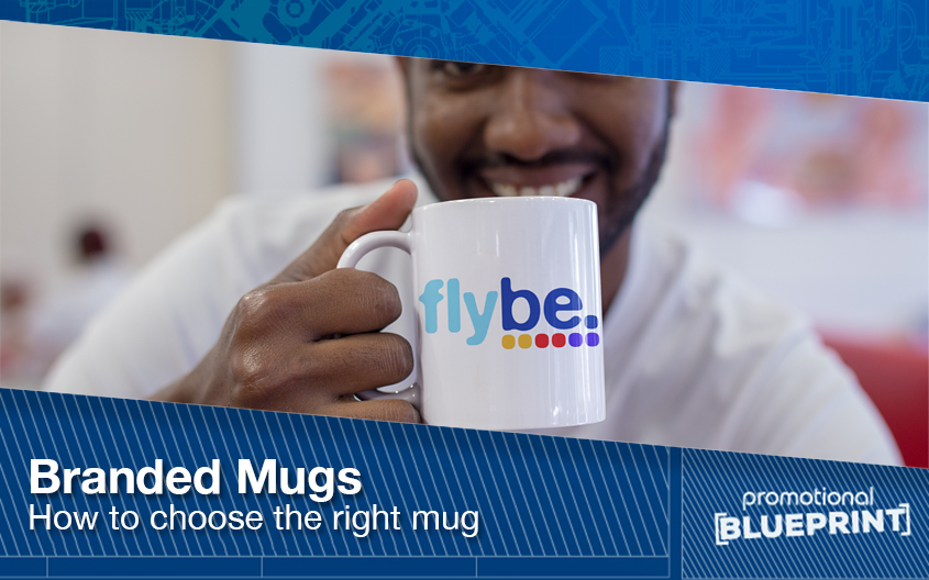 Branded Mugs – How To Choose The Right Type Of Mug For Your Brand