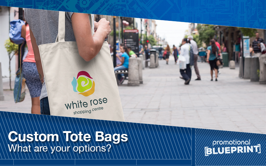 Custom Tote Bags – What Are Your Options?