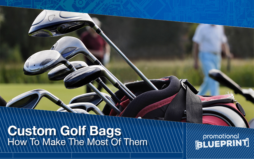Custom Golf Bags – How To Make The Most Of Them