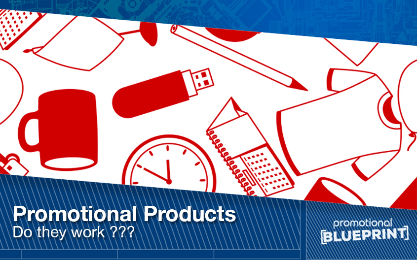 Why Promotional Products Work?