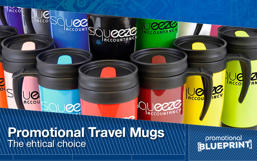 Promotional Travel Mugs – The Ethical Choice?
