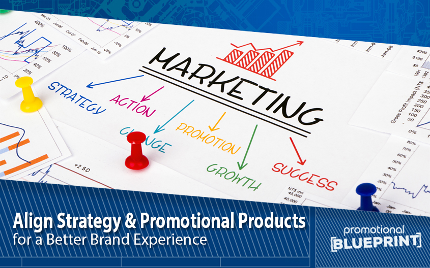 Align Strategy and Promotional Products for a Better Brand Experience