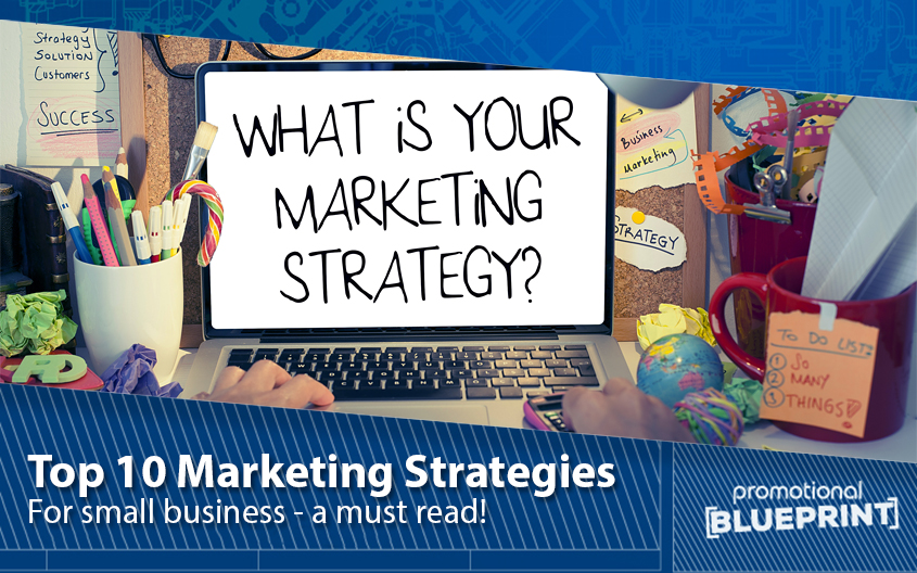 Top 10 Marketing Strategies For Small Business