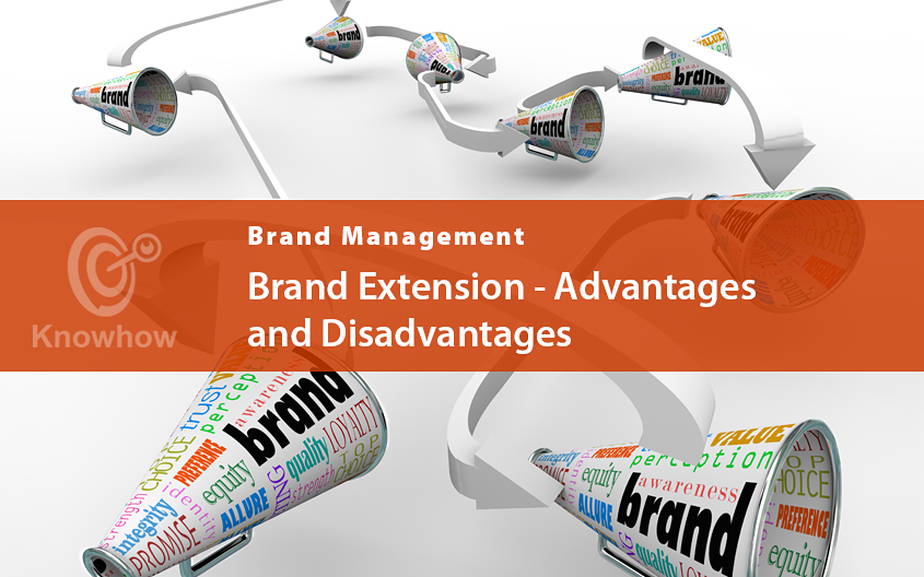 Brand Extension – Advantages and Disadvantages