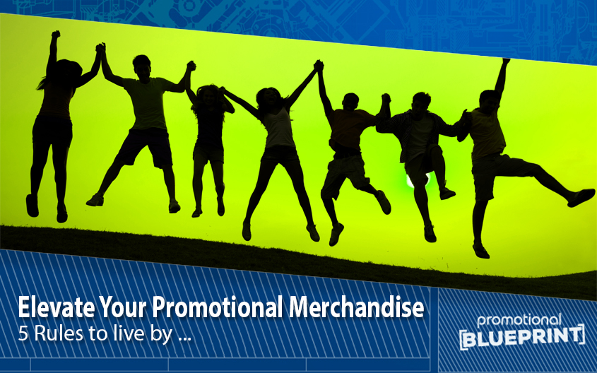 How to Elevate Your Promotional Merchandise – 5 Rules to Live By