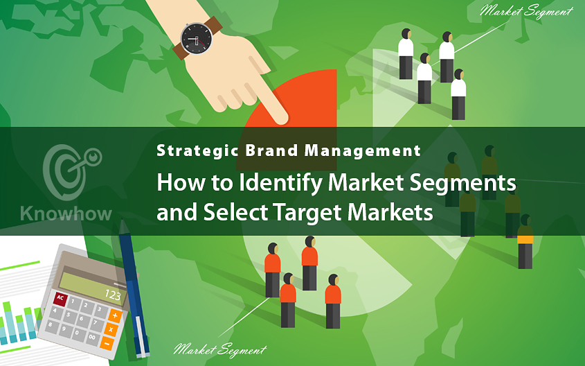 How to Identify Market Segments and Select Target Markets