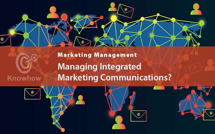 Managing Integrated Marketing Communications