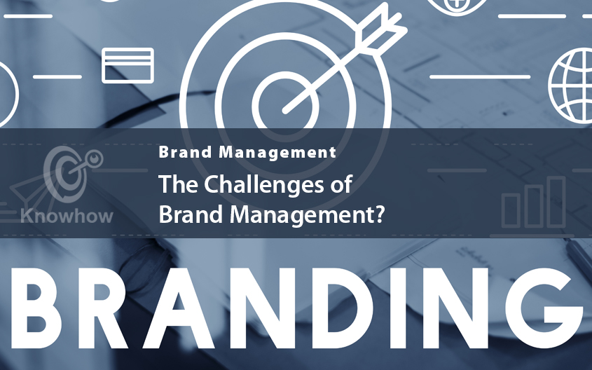 The Challenges of Brand Management