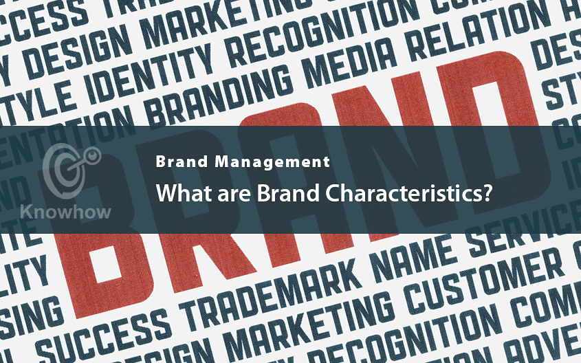 What are Brand Characteristics?