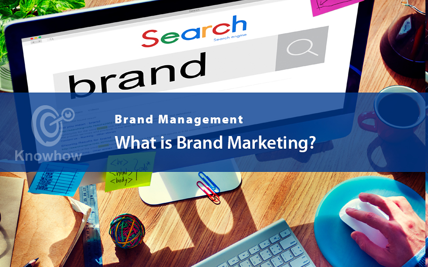 What is Brand Marketing?