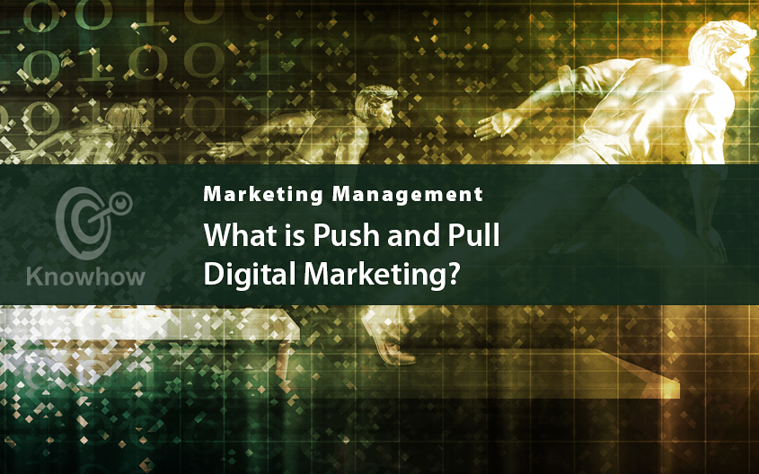 What is Push and Pull Digital Marketing?