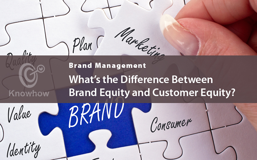 What's the Difference Between Brand Equity and Customer Equity?