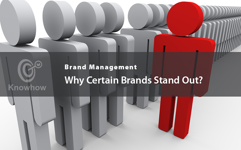Why Certain Brands Stand Out?