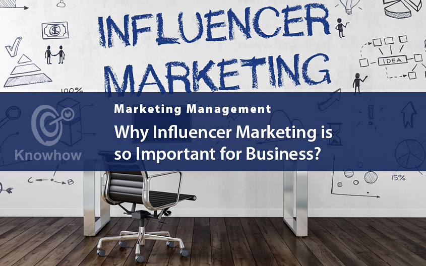 Why Influencer Marketing is so Important for Business?