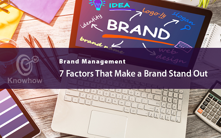7 Factors That Make a Brand Stand Out