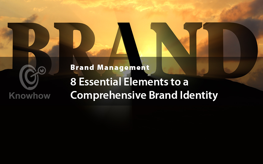 8 Essential Elements to a Comprehensive Brand Identity