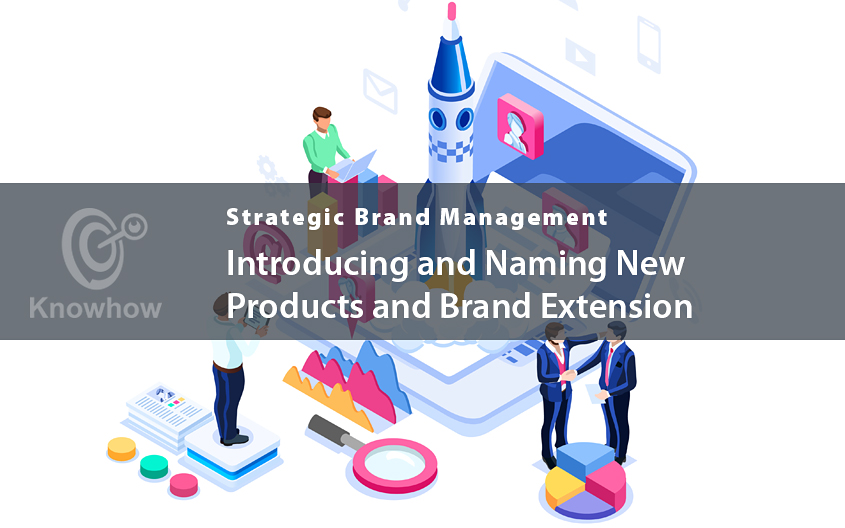 Introducing and Naming New Products and Brand Extension