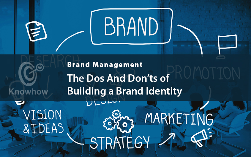 The Dos And Don'ts of Building a Brand Identity